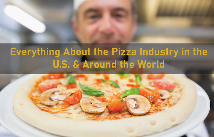 Pizza Industry in the U.S. & Around the World