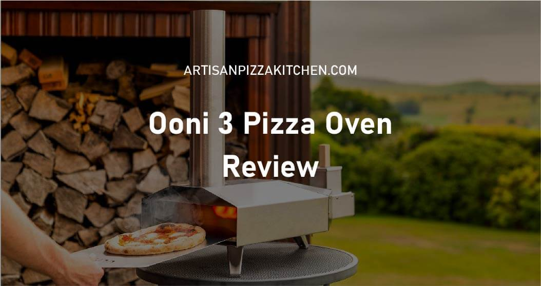 Ooni 3 Pizza Oven Review