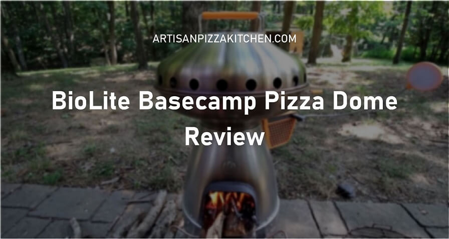 BioLite Basecamp Pizza Dome review