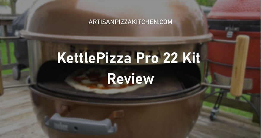 KettlePizza Pro 22 Kit Review